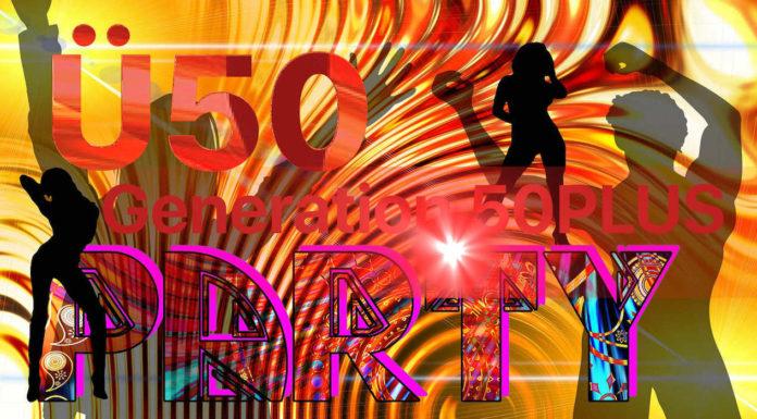 Ü50 Party - Generation 50Plus Partys in Deutschland - Tanzveranstaltungen Tanztee Discotheken und Clubs für Menschen ab 50 Senioren und Rentner