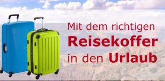 Die besten Reisekoffer - der richtige Koffer für den Urlaub