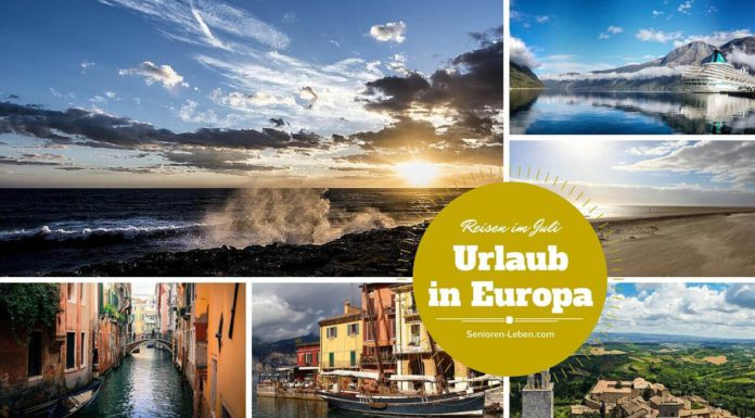 Reiseziele im Juli - Die besten Urlaubsziele im Juli für Senioren